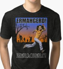 Ermahgerd! Zermbers! Tri-blend T-Shirt