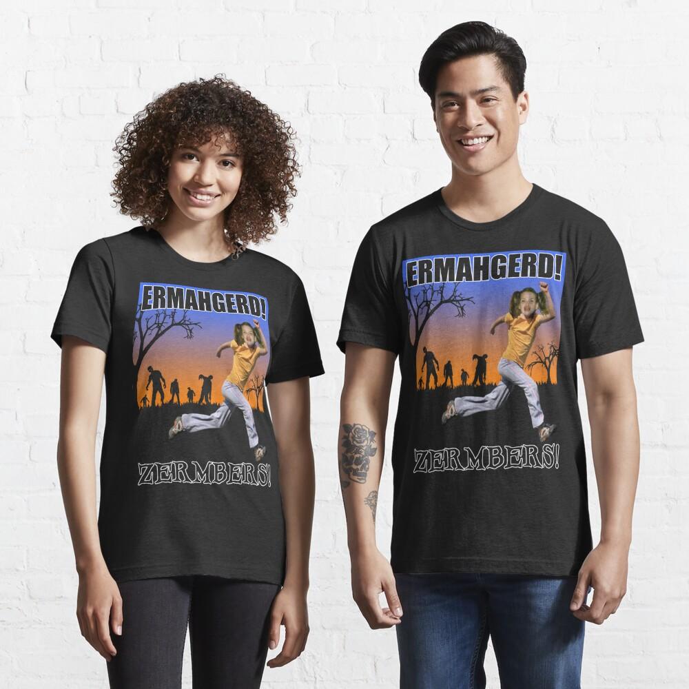 Ermahgerd! Zermbers! Essential T-Shirt