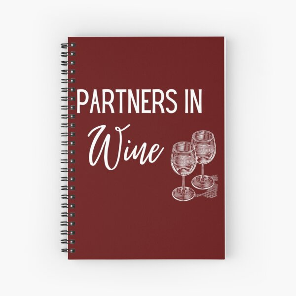Partners in Wine are Partners in Crime. Wine design Spiral Notebook