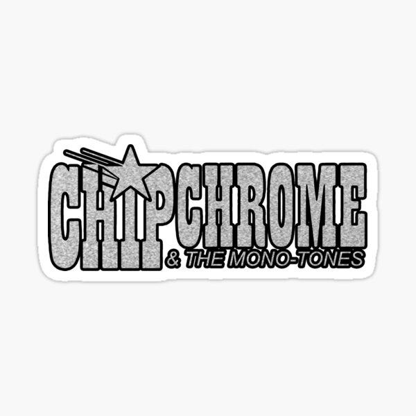 chip chrome & the monotones - silver Sticker