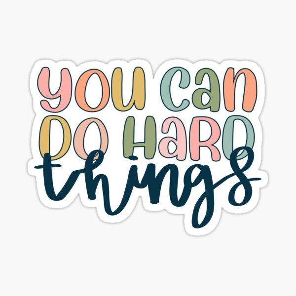 You can do hard things  Glossy Sticker