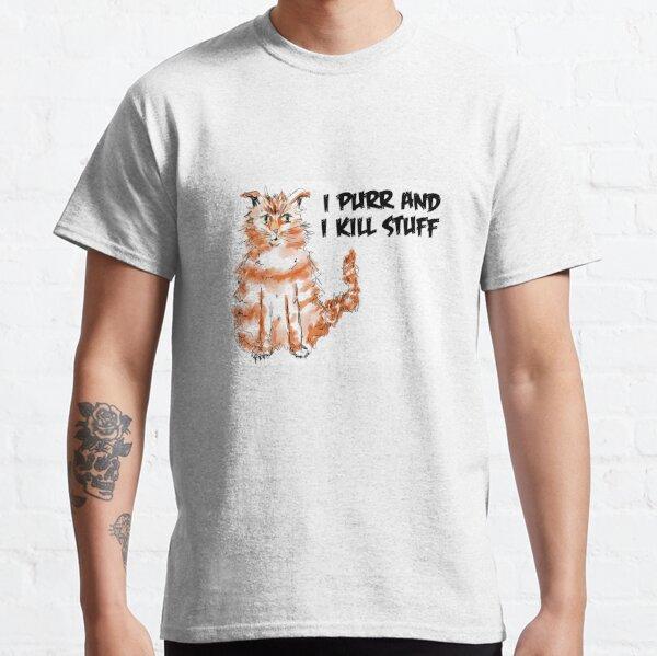 I Purr and I Kill Stuff Classic T-Shirt