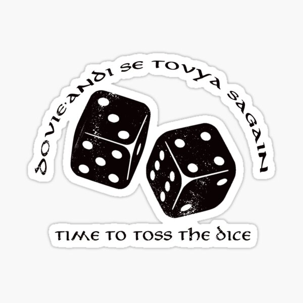 Time To Toss The Dice - Wheel of Time Sticker