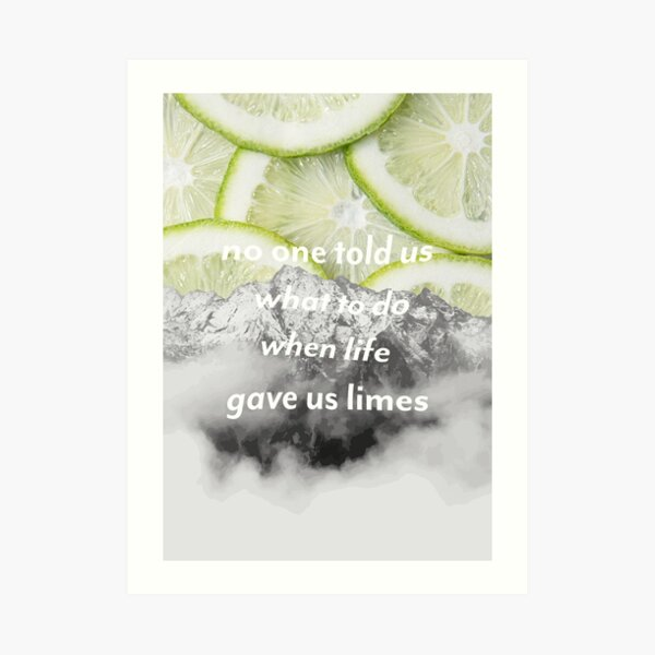 life gave us limes | graphic quote print Art Print