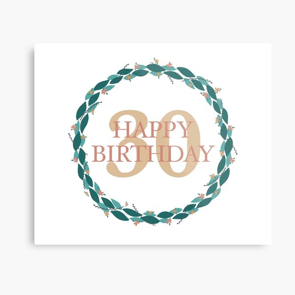 Happy 30th Birthday with a Floral Wreath Metal Print