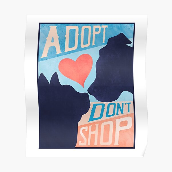 Adopt, Don't Shop! Poster