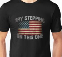 USA Flag - Try Stepping on This One Unisex T-Shirt