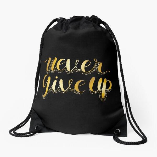Never give up Drawstring Bag