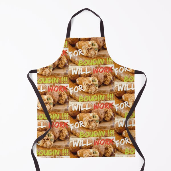 Will Work for Boudin Apron