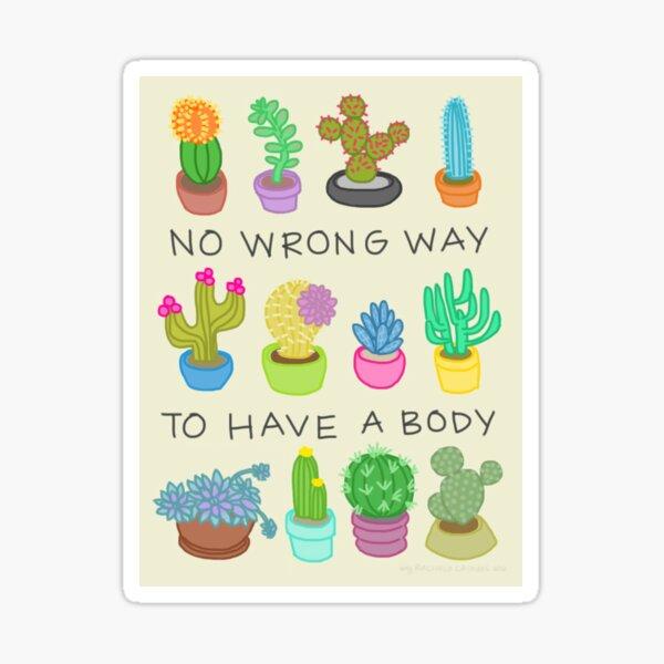 Pas de mauvaise façon d'avoir un corps Sticker