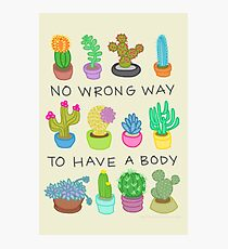 No Wrong Way to Have a Body Photographic Print