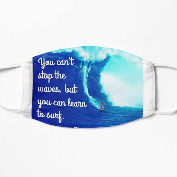 You can't stop the waves Mask