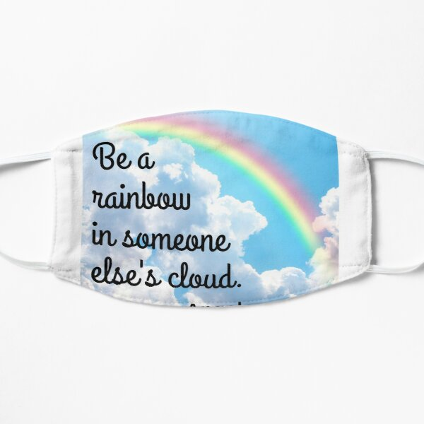 Be a rainbow in someone else's cloud Mask