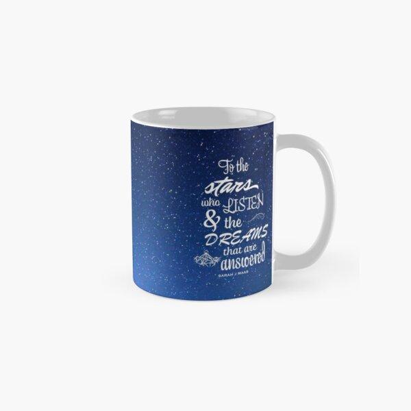 To the stars who listen - Sarah J Maas ACOTAR Classic Mug