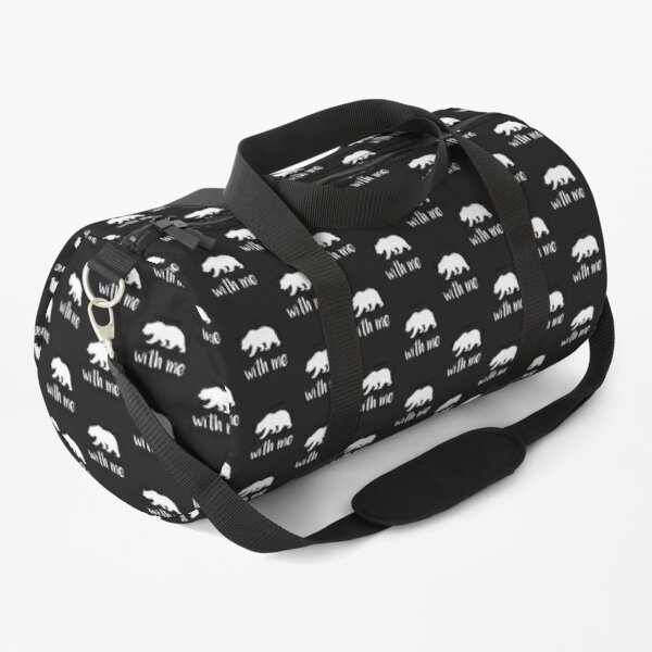 Bear With Me Bear Lover Gift Duffle Bag