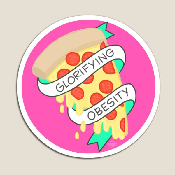 Glorifying Obesity 2.0 Magnet