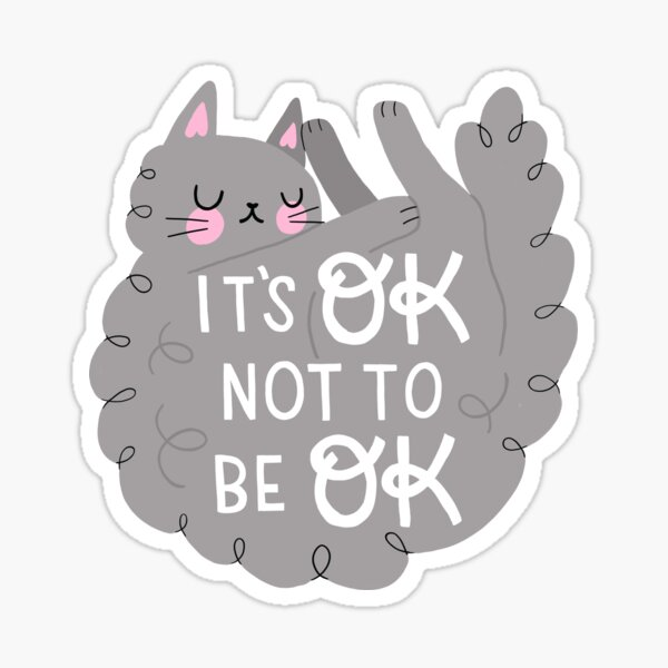 It's OK Not To Be OK Gray Sleepy Cat Sticker