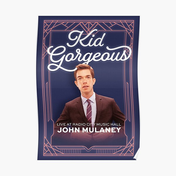 John Mulaney Kid Gorgeous Poster Poster
