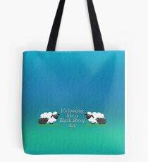 It's looking like a Black Sheep day Tote Bag