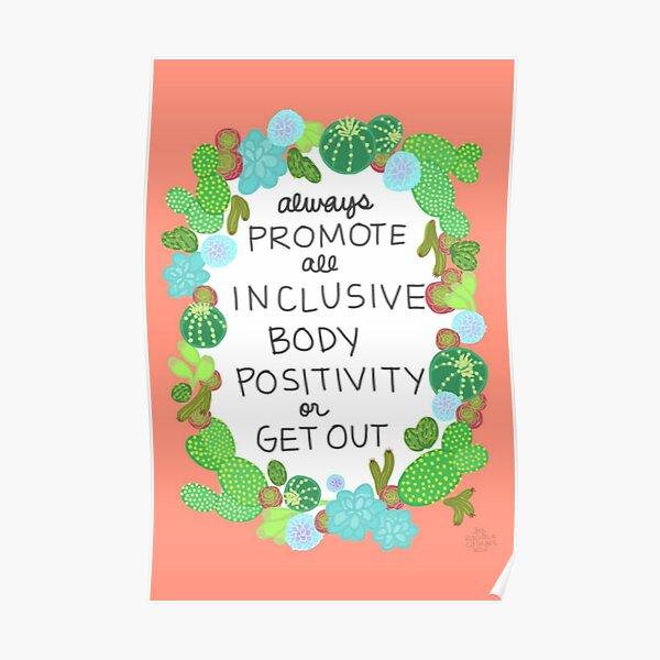 Toujours promouvoir la positivité du corps tout compris ou en sortir Poster