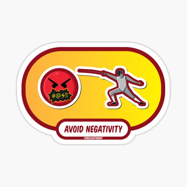 AVOID NEGATIVITY - denying the destructive draining damage of despair with dazzling ducks and dodges to defeat those disruptive distractions Sticker