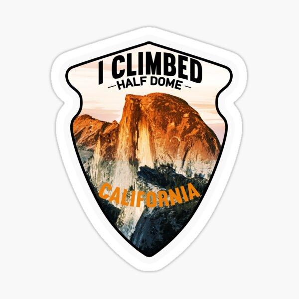 I climbed half dome california yosemite national park yosemite gift valley national park shirt yosemite park Sierra nevada yosemite shirt yosemite california hiking shirt Sticker