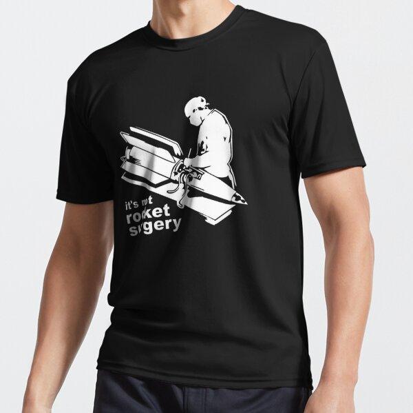 It's not Rocket Surgery Active T-Shirt