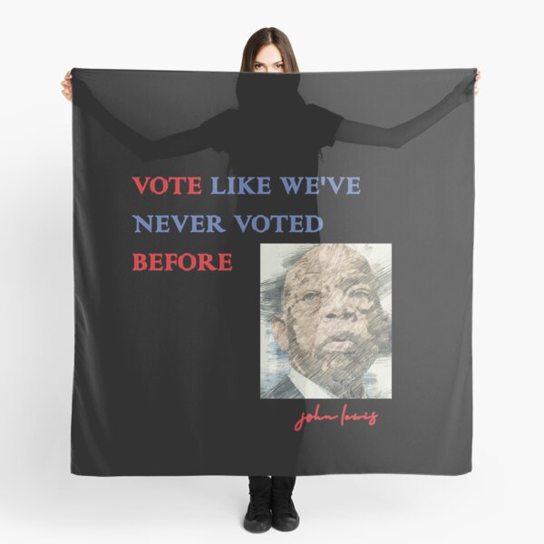 VOTE LIKE WE'VE NEVER VOTED BEFORE Scarf