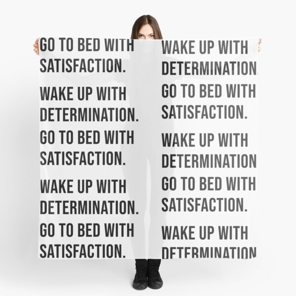 Wake Up With Determination. Go To Bed With Satisfaction Scarf