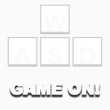 GAME ON! W A S D - Gamers Design Multi Color by KenXyro
