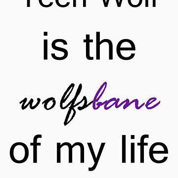 Teen Wolf is the Wolfsbane of my life. (Black.) by TobiasRosetta