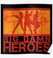 Big Damn Heroes Poster