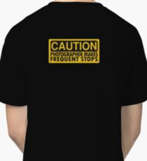 Caution, photographer on duty Classic T-Shirt