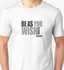 Be as you wish to seem. Unisex T-Shirt