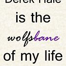 Derek Hale is the Wolfsbane of my life. (Black.) by TobiasRosetta