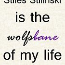 Stiles Stilinski is the Wolfsbane of my life. (Black.) by TobiasRosetta