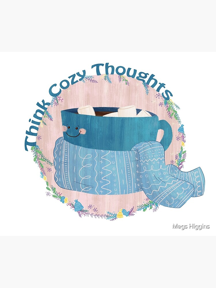 Cozy Thoughts by megsneggs