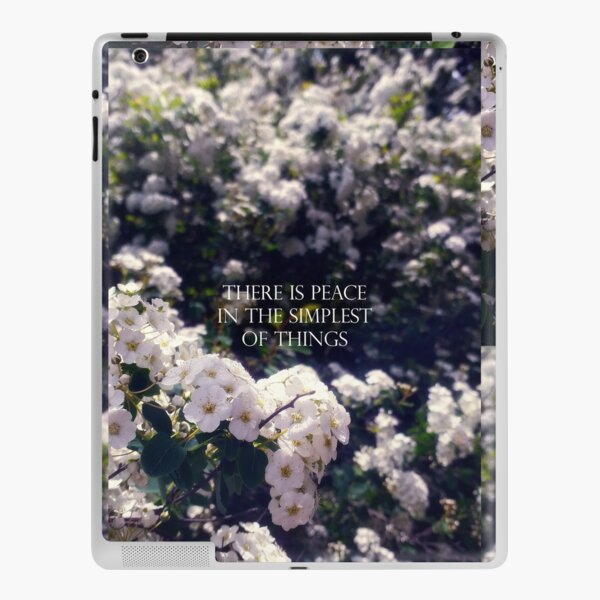 'there is peace in the simplest of things' - Mellow white flowers iPad Skin