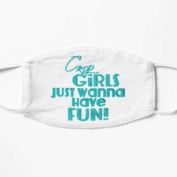 Crop Girls Just Wanna Have Fun Mask
