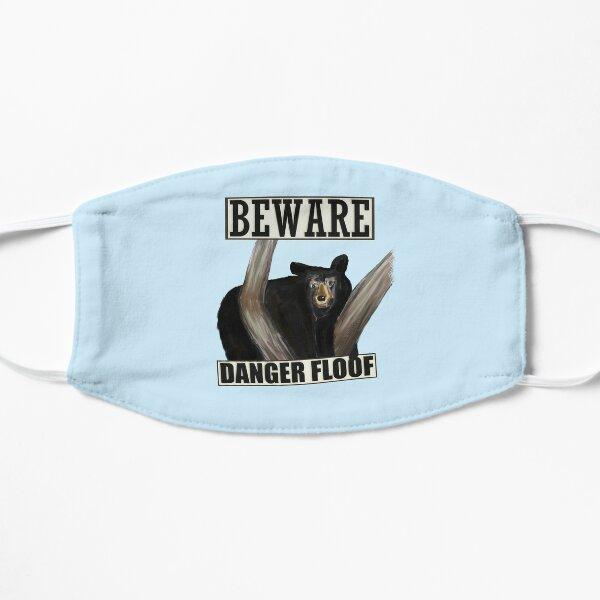 Danger Floof - It's a bear! Flat Mask