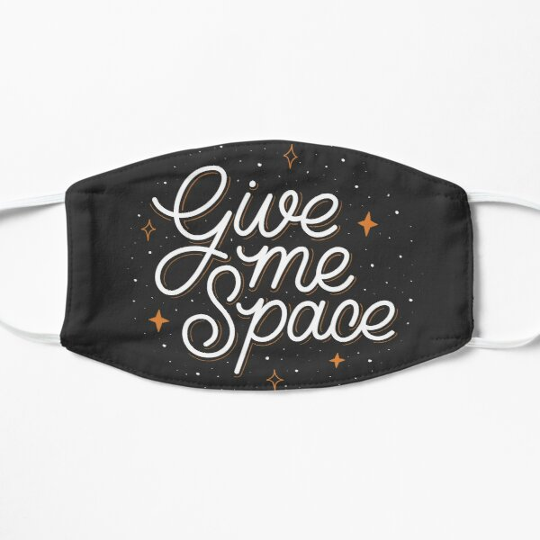 Give Me Space Flat Mask