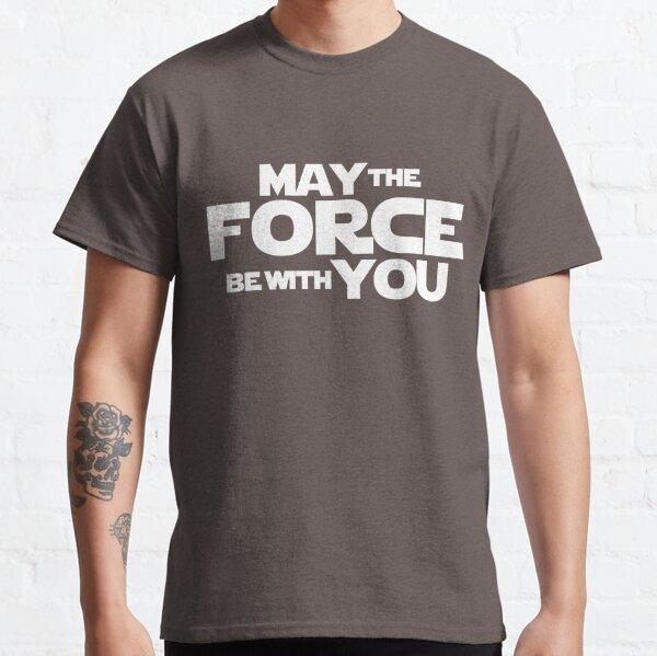 Möge die Kraft mit Ihnen sein Classic T-Shirt