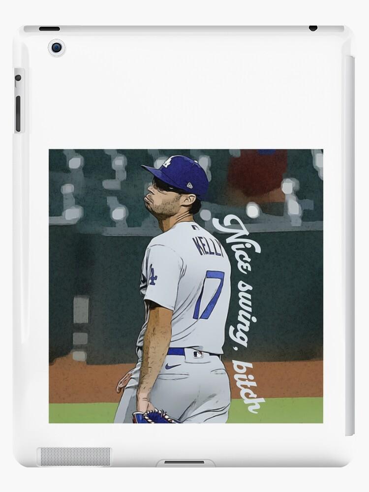 Nice Swing Bitch Joe Kelly Dodgers Baseball Meme Ipad Case Skin By Nhdrltp30 Redbubble