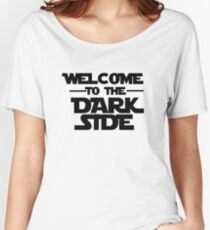 Welcome Dark Side Women's Relaxed Fit T-Shirt