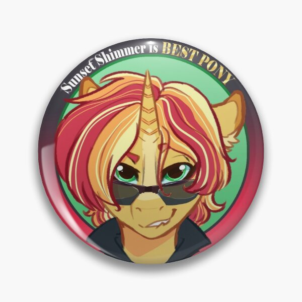 Sunset Shimmer is Best Pony Pin