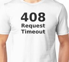408 Request Timeout - HTTP Status Code Design Unisex T-Shirt
