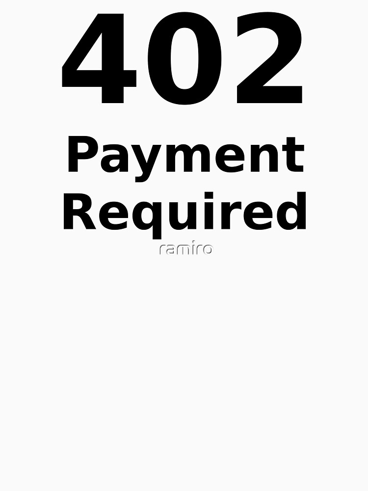 402 Payment Required - Black Text for Web Developers by ramiro