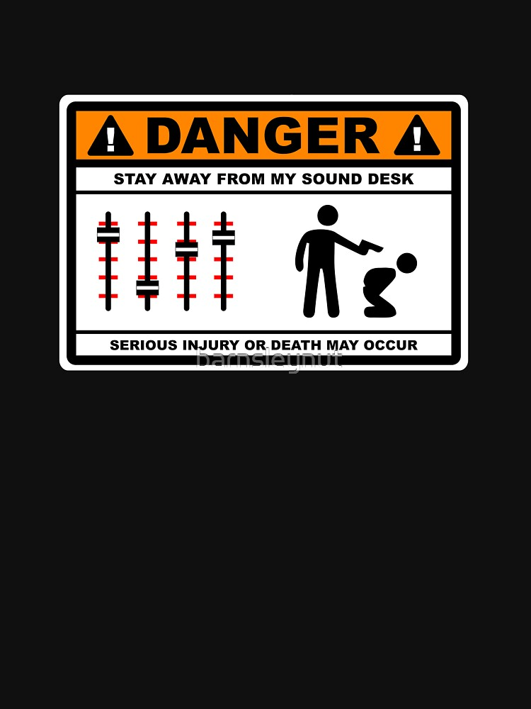 Danger - Stay away from my Sound Desk | Unisex T-Shirt