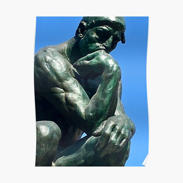 The Thinker - by Rodin  Poster