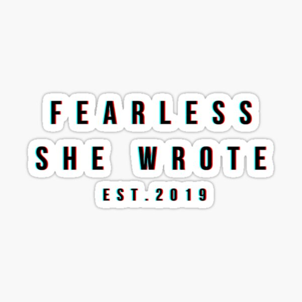 Fearless She Wrote - Est. 2019 Sticker